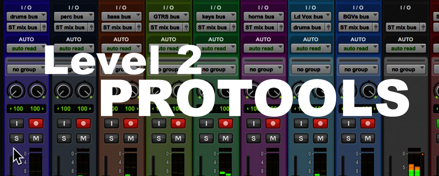 Pro Tools™ – Level 2