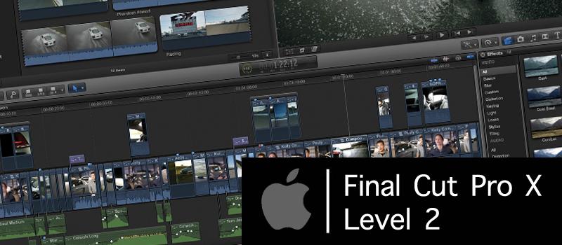 Final Cut Pro X – Level 2