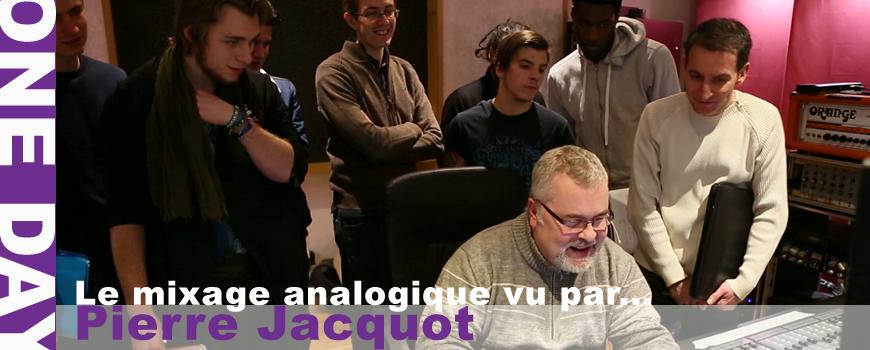 Le mixage analogique vu par Pierre Jacquot